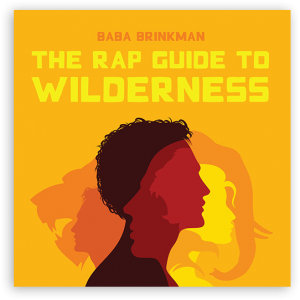 Baba Brinkman: Rap Guide To Wilderness (Lit Fuse Records)