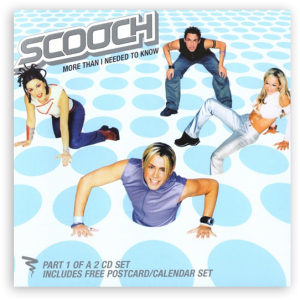 Scooch: More Than I Needed To Know (Parlophone)