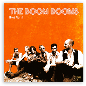 The Boom Booms: Hot Rum (Independent)