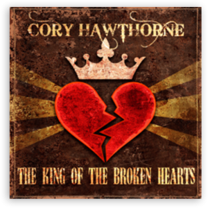 Cory Hawthorne: The King Of The Broken Hearts (CSH Records)