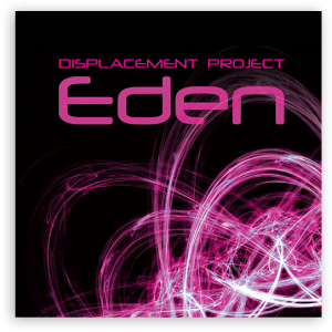Displacement Project: Eden (Boomsmack Records)