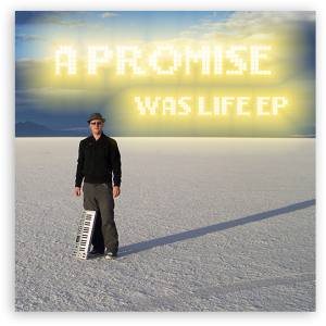 A Promise: Was Life EP (Boomsmack Records)